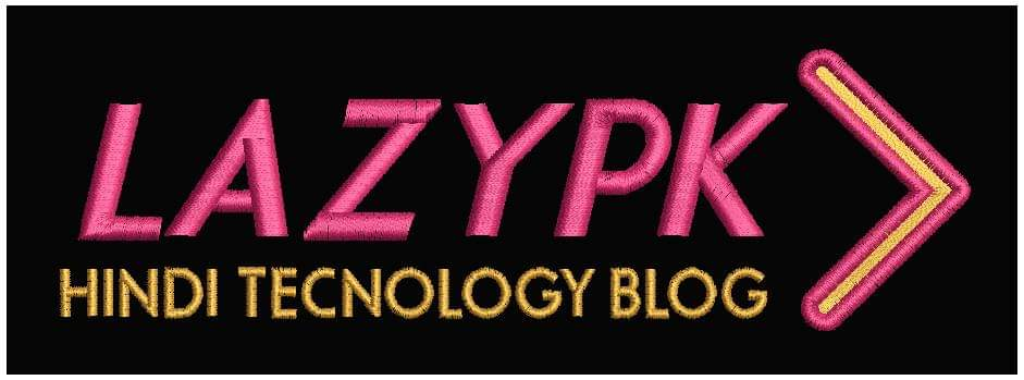 LazyPk – Hindi Tecnology Blog