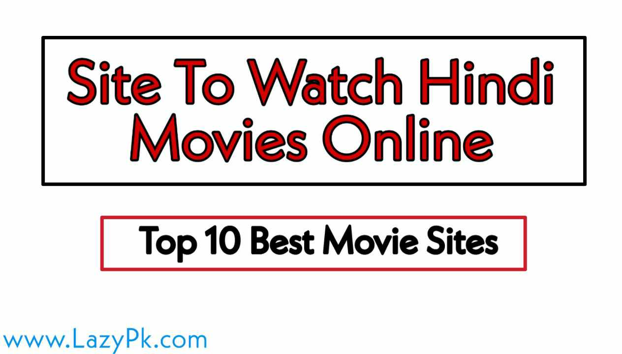Site To Watch Hindi Movies Online